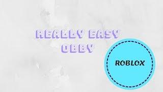 Really Easy Obby || ROBLOX