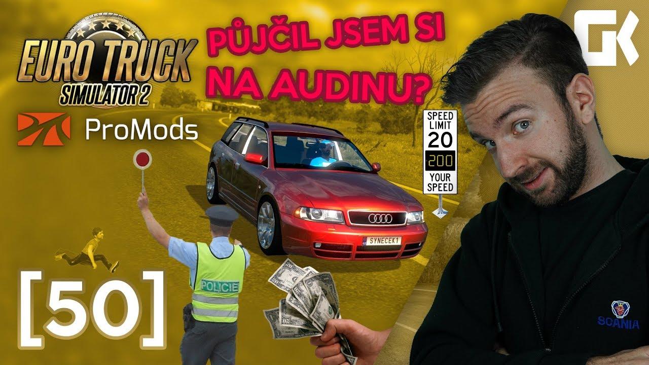 PŮJČIL JSEM SI NA AUDINU? | Euro Truck Simulator 2 ProMods & RusMap #50