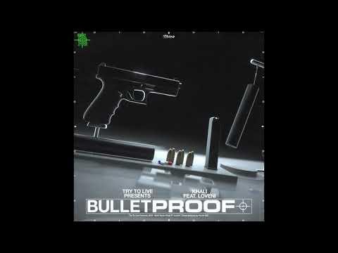 Youtube: Khali Feat. Loveni – Bulletproof