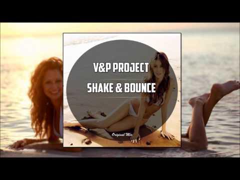 V&P PROJECT - Shake & Bounce (Original Mix)