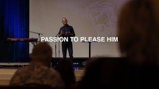 PASSION TO PLEASE HIM | PASTOR PHIL JOHNSON