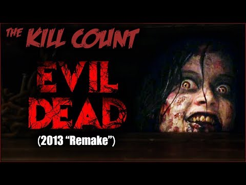 "Evil Dead (2013 ""Remake"") KILL COUNT [""YouTube-Friendly"" Censored Version]"