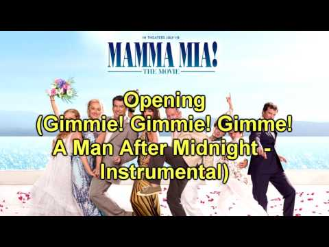 Mamma Mia! The Movie Soundtrack: Opening (Gimmie Gimme Gimme A Man After Midnight Instrumental)