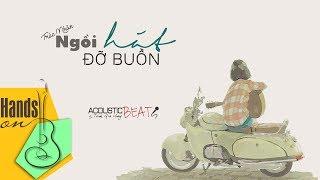 Ngồi hát đỡ buồn » Trúc Nhân ✎ acoustic Beat (Tone nữ) by Trịnh Gia Hưng