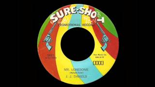 J. J. Daniels - Mr. Lonesome