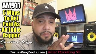 Rapper Marketing 911 - 5 Ways To Make Money ONLINE As An Independent Rapper