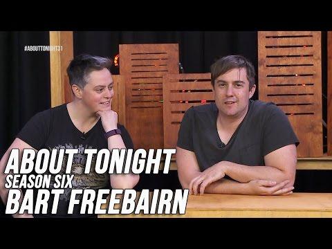 BART FREEBAIRN - ABOUT TONIGHT S06E08 - 30/09/2016