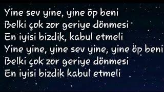 Tuğba Yurt - Yine Sev Yine Şarkı Sözleri ( Lyrcis - Karaoke )