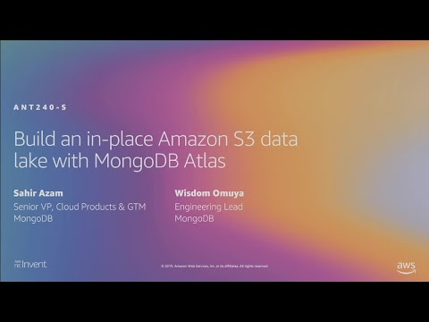 AWS re:Invent 2019: Build an in-place Amazon S3 data lake with MongoDB Atlas (ANT240-S)