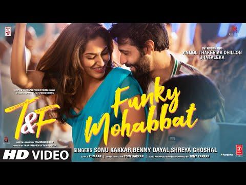 Tuesdays & Fridays: Funky Mohabbat|Sonu K, Benny D, Shreya G|Tony K|Anmol Thakeria Dhillon,Jhataleka