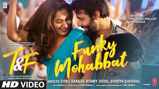 Funky Mohabbat (Shreya Ghoshal, Sonu Kakkar) Mp3 Song Download