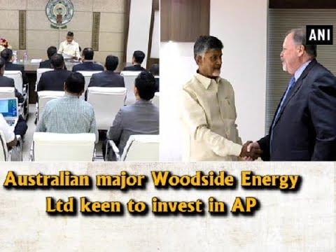 Australian major Woodside Energy Ltd keen to invest in AP - Andhra Pradesh News