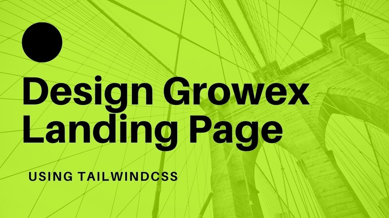 Designing Growex Landing Page using TailwindCSS
