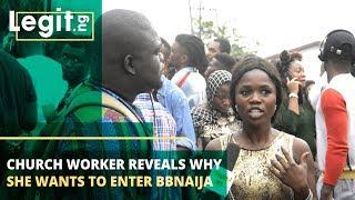 Church worker reveals why she wants to enter BBNaija | Legit TV