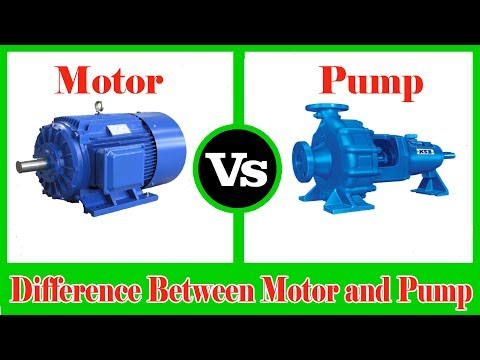 Motor and Pump - Difference between Pump and Motor - Motor vs Pump