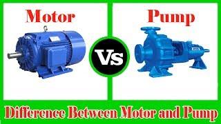 Motor and Pump - Difference between Pump and Motor - Motor vs Pump