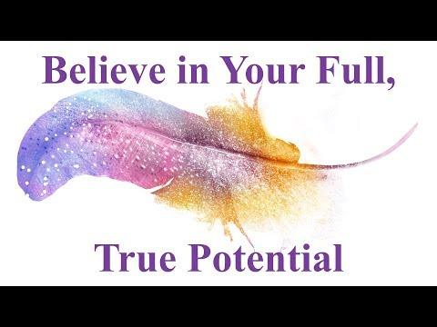 Believe in your true potential