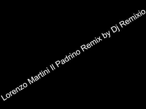 Lorenzo Martini Il Padrino Remix by Dj Remixio