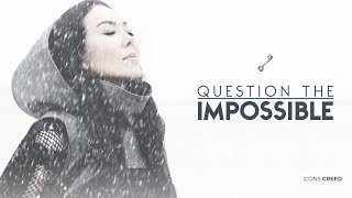 QUESTION THE IMPOSSIBLE   ICONS CREED