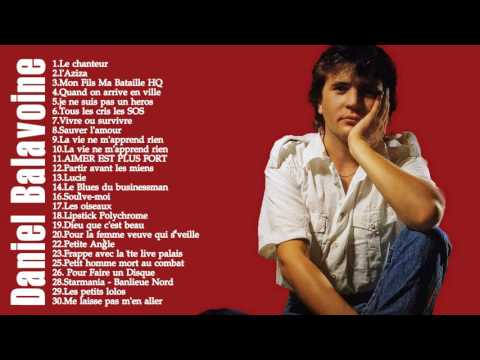 Best Songs of Daniel balavoine - Les Meilleurs Chansons de Daniel balavoine 2017