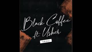 Black Coffee ft Usher -Lalala
