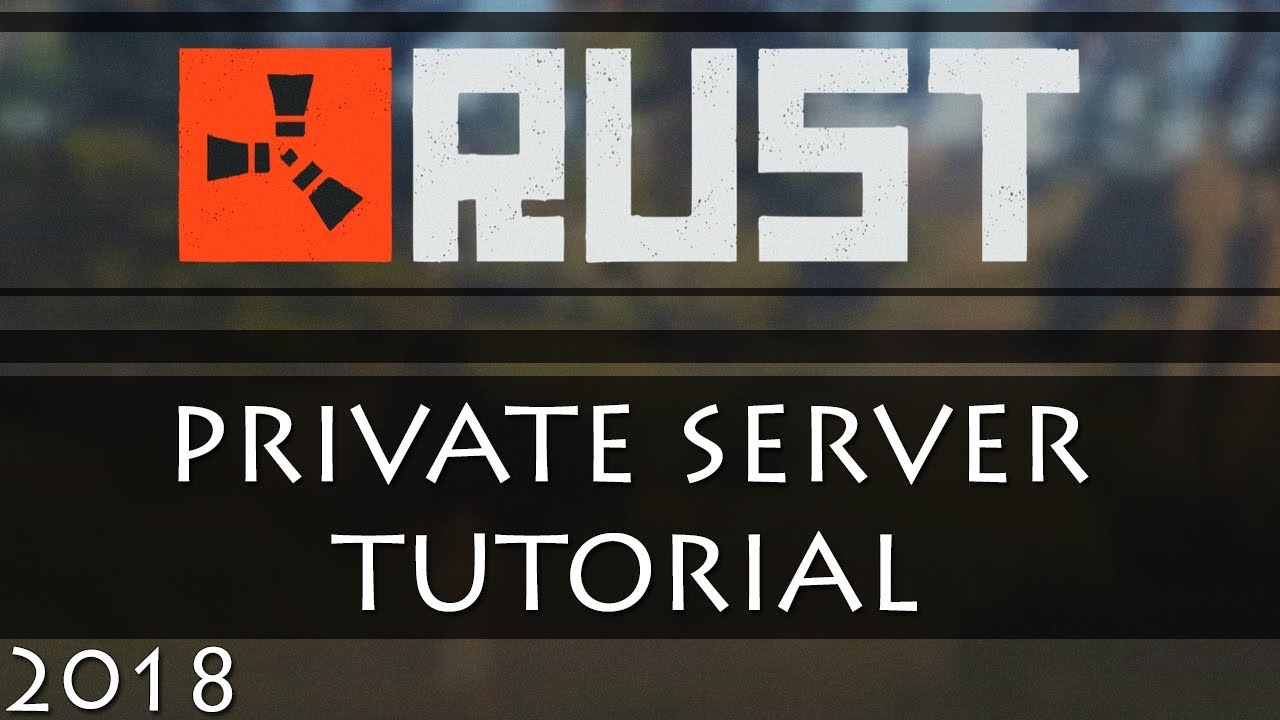 RUST SERVER TUTORIAL | 2019 Latest!