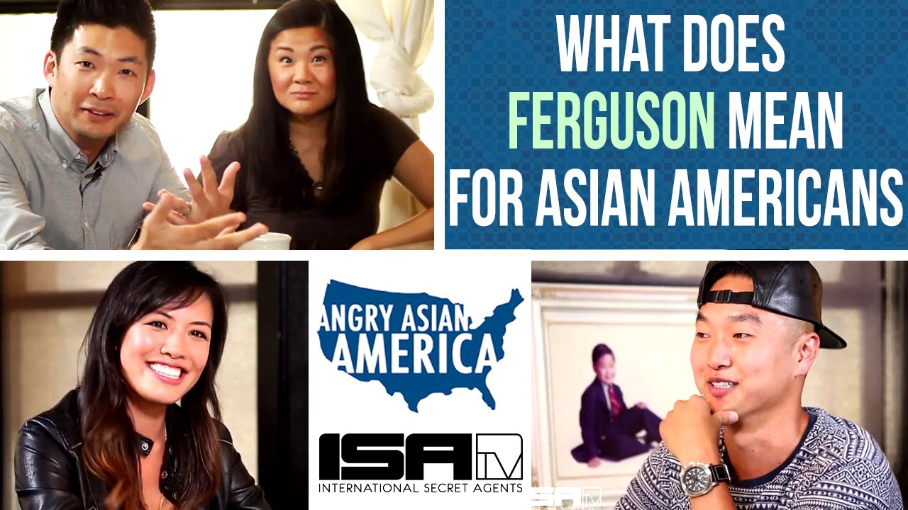 What Does Ferguson Mean for Asian Americans? - ANGRY ASIAN AMERICA ...