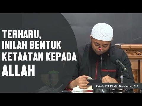 TERHARU inilah salah satu bentuk ketaatan kepada Allah, Ustadz DR Khalid Basalamah, MA