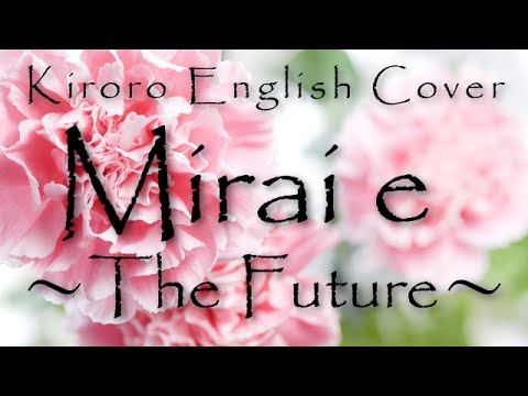 ✿Happy Mother's Day 2015✿ Kiroro / Mirai e (English Cover)