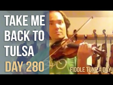 Take Me Back to Tulsa - Fiddle Tune a Day - Day 280