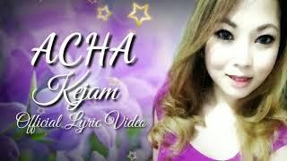 ACHA-KEJAM (OFFICIAL LYRIC VIDEO)