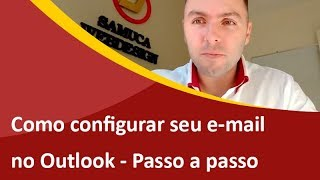 Como Configurar E-mail no Outlook Passo a Passo - Samuca Webdesign
