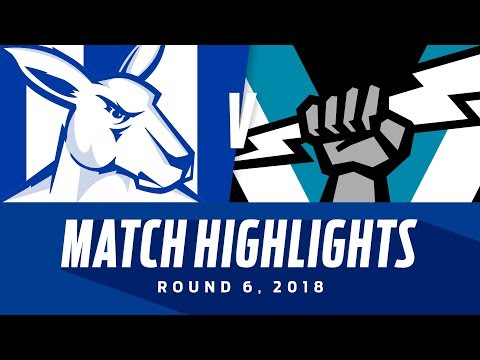 North Melbourne v Port Adelaide Highlights - Round 6 2018 - AFL