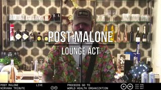 Post Malone - Lounge Act (Nirvana cover)