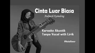 KAROKE Cinta Luar Biasa - Andmesh Kamaleng (akustik karaoke with lirik))