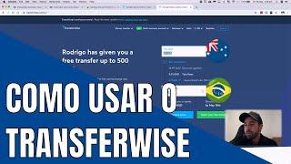 Como usar o TRANSFERWISE para ENVIAR | RECEBER DINHEIRO 2020 | Remessa Online de dinheiro