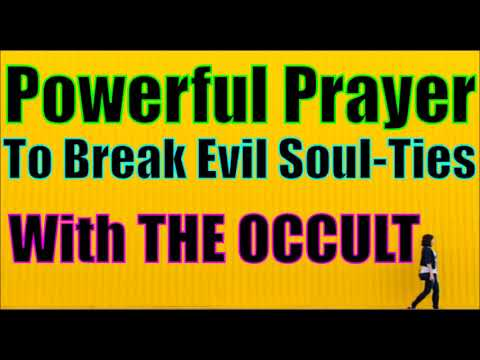 POWERFUL PRAYERS to Break Curses Witchcraft Evil Soul-Ties, For