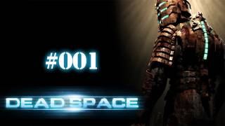 Let's Play Dead Space #001 [Deutsch] [HD] - Horrortrip ins Ungewisse