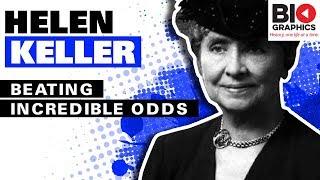 Helen Keller Biography: Beating Incredible Odds