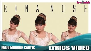 Download lagu Rina Nose - Maju Mundur Cantik (Official Lyrics Video) Mp3