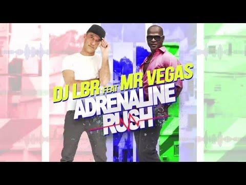 DJ LBR Ft. MR VEGAS - ADRENALINE RUSH