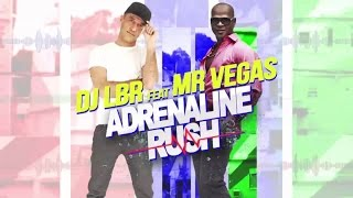 DJ LBR Ft. MR VEGAS - ADRENALINE RUSH