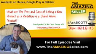 what are the pros cons of listing variations vs stand alone products? tas 259 the amazing seller