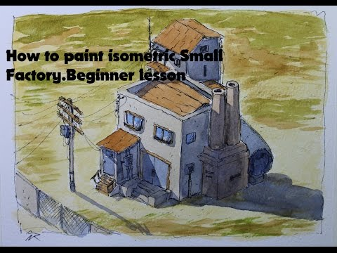 How to paint isometric Small Factory.Beginner lesson waterco