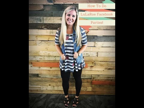 How to do LuLaRoe Facebook Parties and Succeed