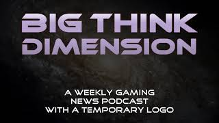 Big Think Dimension #4 - And Then There Were Only Three