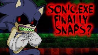 SONIC.EXE FINALLY SNAPS? - THIS NEEDS TO BE SAID!