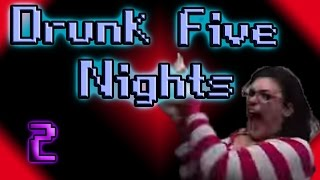 Drunk Nights 2 | Five Nights At Freddy