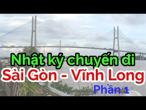 Tuyệt vời NHẬT KÝ SÀI GÒN VĨNH LONG - TRAVEL GUIDE  part 1   Vietnam Family   Gia đình Việt