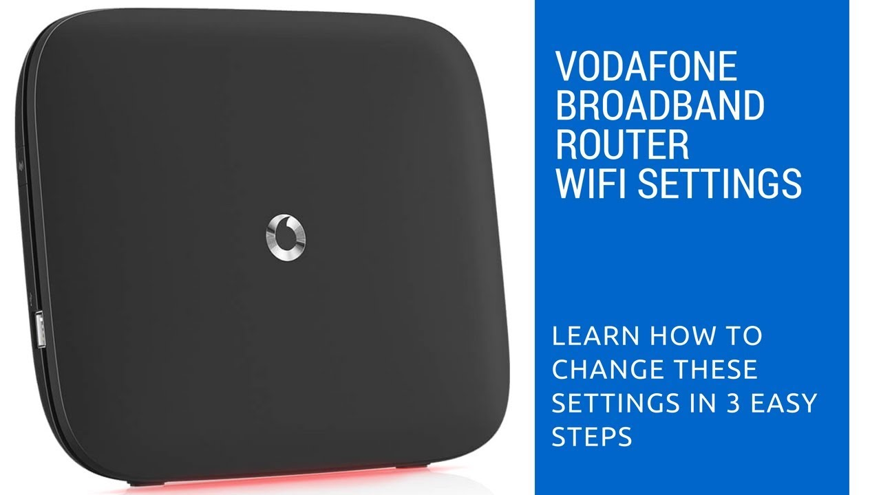 How to Change the Wifi Network name and Password on Vodafone Broadband  router